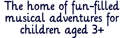 The home of fun-filled musical adventures for children aged 3+